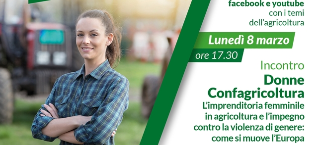 Donne Confagricoltura: L'imprenditoria femminile in agricoltura e l'impegno contro la violenza di genere: come si muove l'Europa