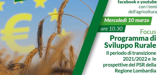 Focus Programma di Sviluppo Rurale Il periodo di transizione 2021/2022 e le prospettive del PSR della Regione Lombardia