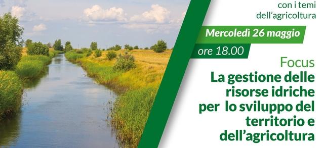 La gestione delle risorse idriche per lo sviluppo del territorio e dell'agricoltura